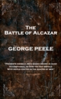 The Battle of Alcazar : 'Presents himself, with naked sword in hand Accompanied, As now you may behold With Devils coated in the shapes of men'' - eBook
