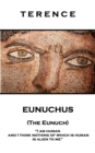 Eunuchus (The Eunuch) : 'I am human and I think nothing of which is human is alien to me'' - eBook