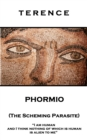 Phormio (The Scheming Parasite) : 'I am human and I think nothing of which is human is alien to me'' - eBook