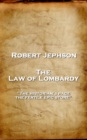 The Law of Lombardy : 'The historian's page, the fertile epic store'' - eBook
