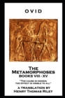 The Metamorphoses. Books VIII - XV : 'The cause is hidden; the effect is visible to all'' - eBook