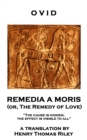 Remedia A Moris or, The Remedy Of Love : 'The cause is hidden; the effect is visible to all'' - eBook