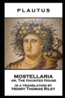 Mostellaria or, The Haunted House - eBook