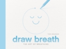 Draw Breath : The Art of Breathing - Book