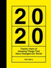 2020 : Twenty Years of Amazing Things That Have Changed Our World - Book