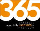 365 Ways to Be Inspired : Inspiration and Motivation for Every Day - eBook