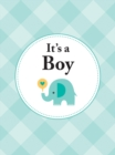 It's a Boy : The Perfect Gift for Parents of a Newborn Baby Son - eBook