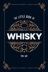 The Little Book of Whisky : The Perfect Gift for Lovers of the Water of Life - eBook