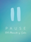 Pause : 100 Moments of Calm - eBook