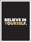 Believe in Yourself : Positive Quotes and Affirmations for a More Confident You - eBook