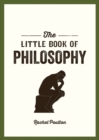 The Little Book of Philosophy : An Introduction to the Key Thinkers and Theories You Need to Know - eBook