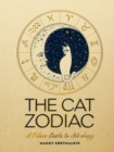 The Cat Zodiac : A Feline Guide to Astrology - Book