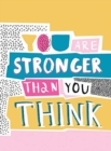 You Are Stronger Than You Think : Wise Words to Help You Build Your Inner Resilience - Book