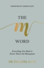 The M Word : Everything You Need to Know About the Menopause - Book