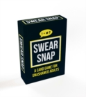Swear Snap : A Card Game for Unashamed Adults - Book