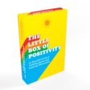 The Little Box of Positivity : 52 Beautiful Cards of Uplifting Quotes and Inspiring Affirmations - Book