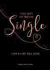 The Art of Being Single : Live a Life You Love - eBook