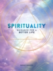 Spirituality : Guidance for a Better Life - eBook