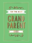 For the Best Grandparent Ever : The Perfect Gift From Your Grandchildren - eBook