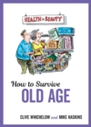 How to Survive Old Age : Tongue-In-Cheek Advice and Cheeky Illustrations about Getting Older - eBook