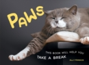 Paws : This Book Will Help You Take a Break - eBook