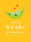 You Are the Best Sister in the World Because... : The Perfect Gift For Your Favourite Sibling - Book