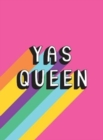 Yas Queen : Uplifting Quotes and Statements to Empower and Inspire - Book