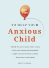 101 Tips to Help Your Anxious Child : Ways to Help Your Child Overcome Their Fears and Worries - Book