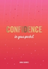 Confidence in Your Pocket : Tips and Advice for a More Confident You - Book