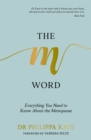 The M Word : Everything You Need to Know About the Menopause - eBook