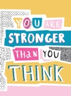 You Are Stronger Than You Think : Wise Words to Help You Build Your Inner Resilience - eBook