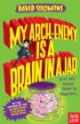 My Arch Enemy Is a Brain in a Jar - eBook