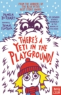 There's A Yeti In The Playground! - Book