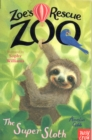 Zoe's Rescue Zoo: The Super Sloth - Book