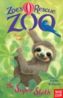 Zoe's Rescue Zoo: The Super Sloth - eBook