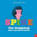 Spike: The Hedgehog Who Lost His Prickles - Book