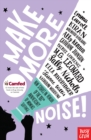 Make More Noise! : New stories in honour of the 100th anniversary of women's suffrage - Book
