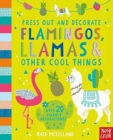 Press Out and Decorate: Flamingos, Llamas and Other Cool Things - Book