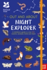 National Trust: Out and About Night Explorer : A children's guide to over 100 insects, animals, birds and stars - Book