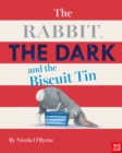 The Rabbit, the Dark and the Biscuit Tin - Book