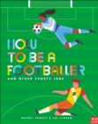 How to Be a Footballer and Other Sports Jobs - Book