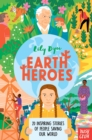 Earth Heroes : Twenty Inspiring Stories of People Saving Our World - Book