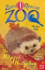 Zoe's Rescue Zoo: The Helpful Hedgehog - Book