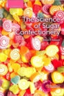 The Science of Sugar Confectionery - Book