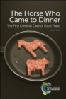 The Horse Who Came to Dinner : The First Criminal Case of Food Fraud - Book
