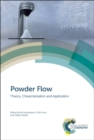 Powder Flow : Theory, Characterisation and Application - Book