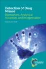 Detection of Drug Misuse : Biomarkers, Analytical Advances and Interpretation - eBook