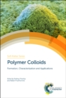 Polymer Colloids : Formation, Characterization and Applications - Book