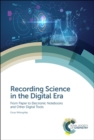 Recording Science in the Digital Era : From Paper to Electronic Notebooks and Other Digital Tools - Book