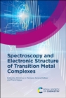 Spectroscopy and Electronic Structure of Transition Metal Complexes - Book